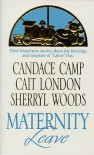 Maternity Leave: Tabloid Baby, The Nine-Month Knight, The Paternity Test - Candace Camp, Cait London, Sherryl Woods