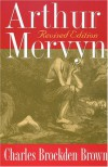 Arthur Mervyn - Charles Brockden Brown