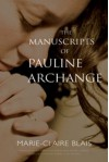 The Manuscripts of Pauline Archange - Marie-Claire Blais, Barry Callaghan, David Lobdell, Derek Coltman