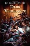 Dark Vengeance - Ed Greenwood