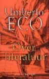 Over Literatuur - Umberto Eco, Marieke van Laake