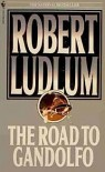 The Road to Gandolfo - Robert Ludlum