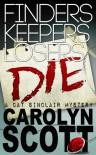Finders Keepers Losers Die (humorous romantic mystery) - Carolyn  Scott