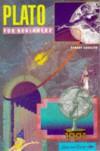Plato for Beginners - Robert J. Cavalier, Eric Lurio, Shey Wolvek-Pfister
