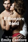 Billionaire Bond: My Billionaire Boss, Part 2 (A BDSM Erotic Romance) - Emily Cantore