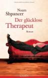Der glücklose Therapeut - Noam Shpancer, Brigitte Heinrich
