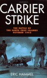 Carrier Strike: The Battle of the Santa Cruz Islands,October 1942 - Eric Hammel