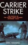 Carrier Strike: The Battle of the Santa Cruz Islands,October 1942 - Eric Hammel