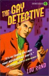 The Gay Detective - Lou Rand, Susan Stryker