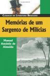 Memórias de um Sargento de Milícias (Classicos Da Literatura Brasileira) (Portuguese Edition) - Manuel António de Almeida