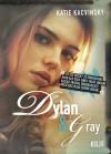 Dylan & Gray - Katie Kacvinsky, Ulrike Nolte