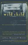 The Wild Child: The Unsolved Mystery of Kaspar Hauser - Paul Johann Anselm Von Feuerbach, Jeffrey Moussaieff Masson
