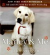Marley & Me: Life and Love with the World's Worst Dog - John Grogan