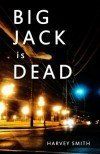 Big Jack Is Dead - Harvey Smith