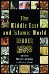 The Middle East and Islamic World Reader - Marvin E. Gettleman