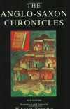 The Anglo Saxon Chronicles: The Monks Of The Monasteries Of Winchester, Canterbury, Peterborough, Abingdon And Worcester - Michael Wanton