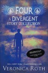 Four: A Divergent Story Collection (Divergent, #0.1 - 0.4) - Veronica Roth