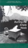 Burning the Empty Nests - Gregory Orr