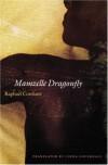 Mamzelle Dragonfly - Raphael Confiant