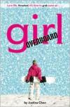 Girl Overboard (A Justina Chen Novel) - Justina Chen