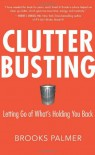 Clutter Busting: Letting Go of What's Holding You Back - Brooks Palmer