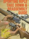 The Gun Digest Sporting Rifle Take Down & Reassembly Guide - J.B. Wood