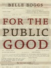 For the Public Good: Forced Sterilization and the Fight for Compensation (Kindle Single) - Boggs,  Belle, The New New South