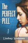 The Perfect Pull - Lindsay Woolman