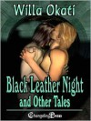 Black Leather Night and Other Tales (Collection) - Willa Okati