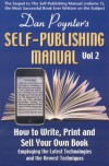 Self-Publishing Manual, Volume II: How to Write, Print, and Sell Your Own Book Employing the Latest Technologies and the Newest Techniques - Dan Poynter