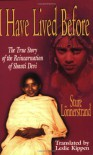 I Have Lived Before: The True Story of the Reincarnation of Shanti Devi - Sture Lonnerstrand