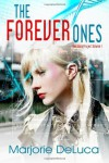 The Forever Ones (The Iduna Project, #1) - Marjorie DeLuca