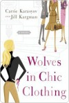 Wolves in Chic Clothing - Carrie Karasyov, Jill Kargman