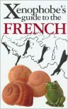 Xenophobe's Guide to the French -