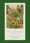 An Island Garden - Celia Thaxter, Childe Hassam, Tasha Tudor, Tahsa Tudor