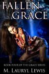 Fallen Grace (The Grace Series) - M. Lauryl Lewis