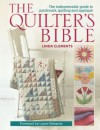 The Quilter's Bible: The Indispensable Guide to Patchwork, Quilting and Applique - Linda Clements