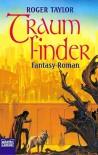 Traumfinder - Roger  Taylor, Susanne Tschirner