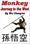 Monkey: The Journey to the West - Wu Cheng'en