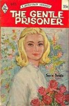 The Gentle Prisoner - Sara Seale