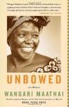 Unbowed: A Memoir - Wangari Maathai