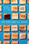 The Kids Are All Right: A Memoir - Diana Welch, Amanda Welch, Liz Welch, Dan Welch