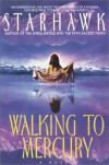 Walking to Mercury - Starhawk