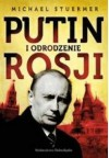 Putin i odrodzenie Rosji - Michael Stürmer