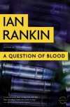 A Question of Blood: An Inspector Rebus Novel - Ian Rankin