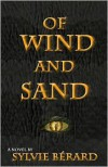 Of Wind and Sand - Sylvie Bérard, Sylvie Berard, Sheryl Curtis