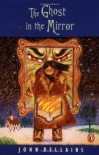 The Ghost in the Mirror (Lewis Barnavelt) - Brad Strickland;John Bellairs