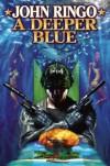 A Deeper Blue  - John Ringo