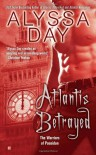 Atlantis Betrayed (A Warriors of Poseidon Novel, Book 6) - Alyssa Day