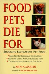 Food Pets Die for: Shocking Facts about Pet Food - Ann Martin